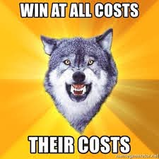win at all costs their costs - Courage Wolf | Meme Generator